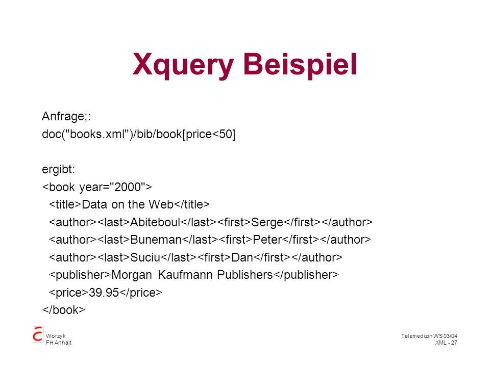 Xquery Beispiel Anfrage;: doc( books.xml )/bib/book[price<50]